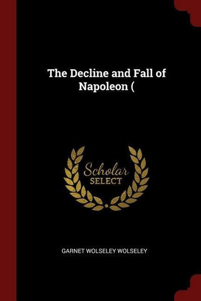 The Decline and Fall of Napoleon (