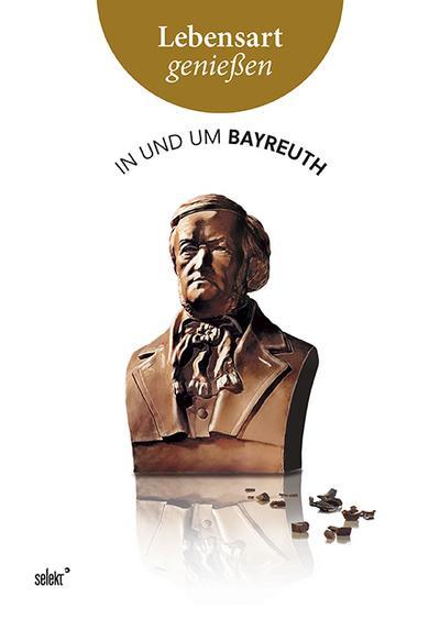 Lebensart genießen - in und um Bayreuth
