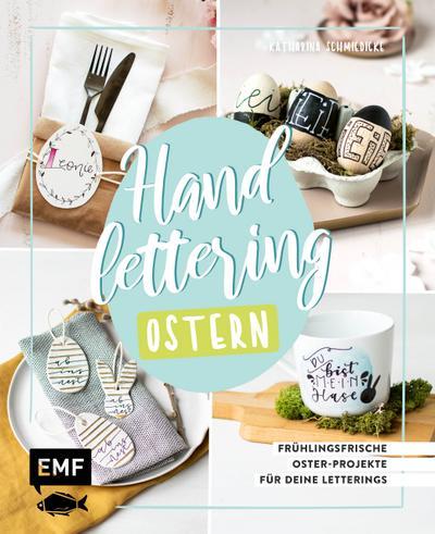 Handlettering Ostern; Frühlingsfrische Oster-Projekte für deine Letterings; Deutsch