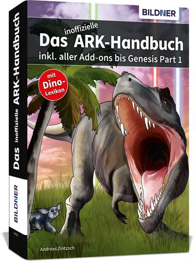 Ark Survival Evolved: Das inoffizielle Handbuch