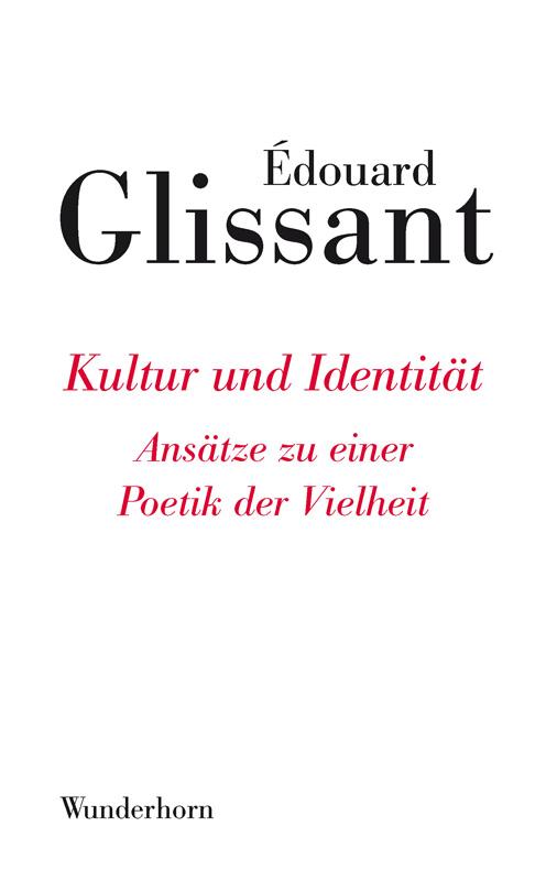 Kultur und Identität Édouard Glissant