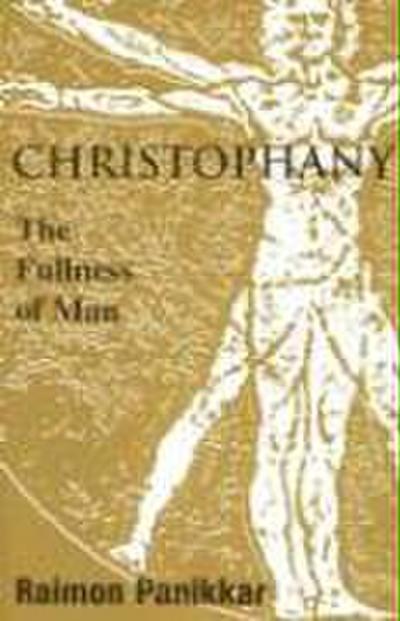 Christophany: The Fullness of Man