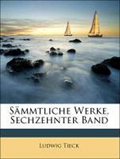 Sämmtliche Werke, Sechzehnter Band