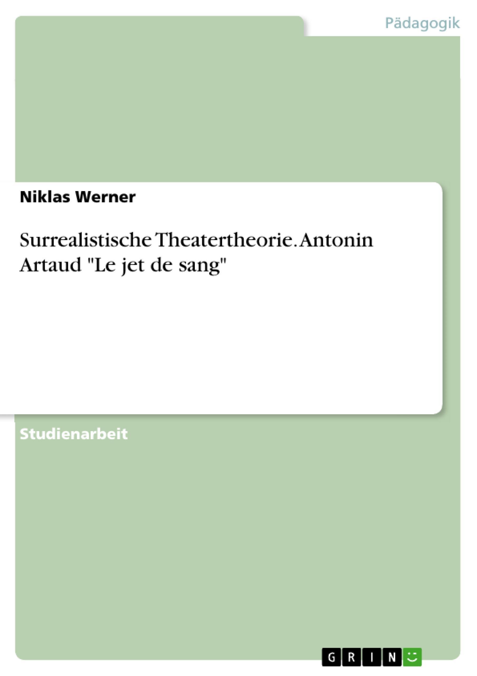"""Surrealistische Theatertheorie. Antonin Artaud """"""""Le jet de sang"""""""" Niklas We ..."""