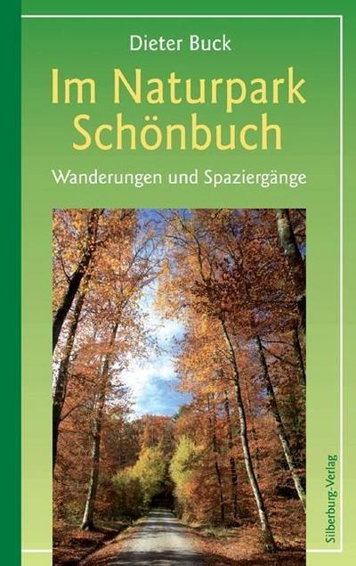Im Naturpark Schönbuch: Wanderungen und Spaziergänge zwischen Tübingen, Böblingen und Herrenberg