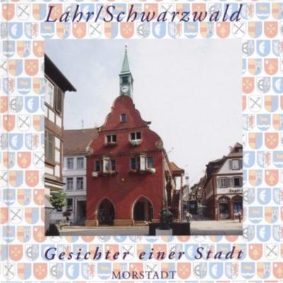 Lahr/Schwarzwald - Gesichter einer Stadt