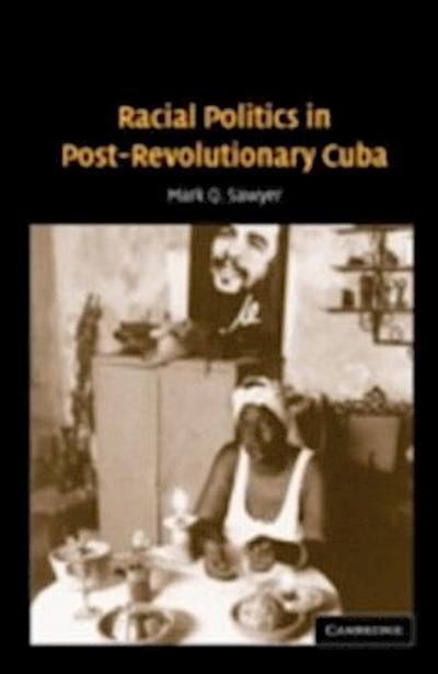 Racial Politics in Post-Revolutionary Cuba