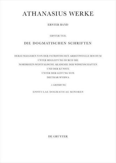Athanasius Alexandrinus: Werke. Die Dogmatischen Schriften Band I/Teil 1. Lfg 5