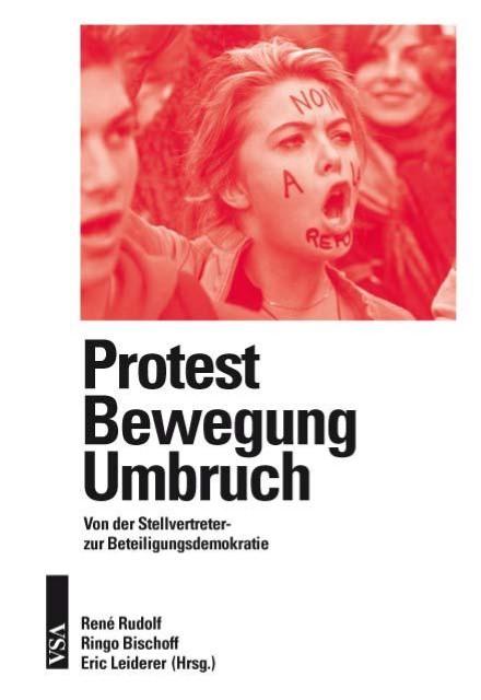 Protest – Bewegung – Umbruch René Rudolf
