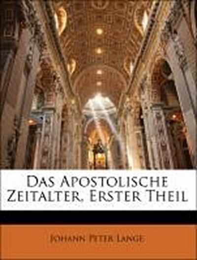 Das Apostolische Zeitalter, Erster Theil