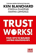 9780007523405 - Ken Blanchard: Trust Works: Four Keys to Building Lasting Relationships - Buch