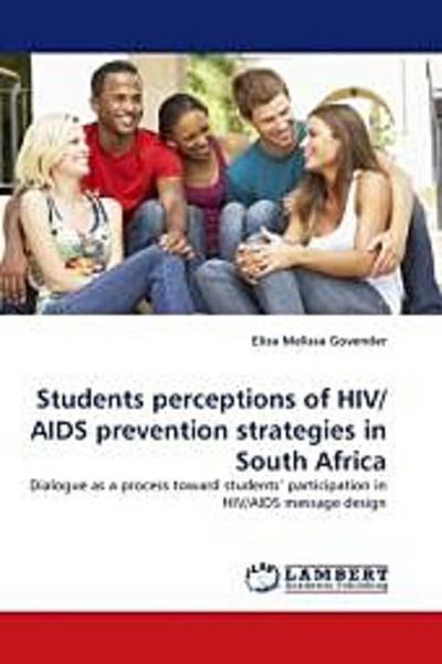 Students perceptions of HIV/AIDS prevention strategies in South Africa