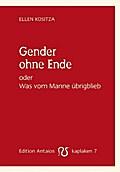 Gender ohne Ende oder Was vom Manne übrigblieb