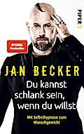 9783492060608 - Jan Becker: Du kannst schlank sein, wenn du willst - Mit Selbsthypnose zum Wunschgewicht - Buch