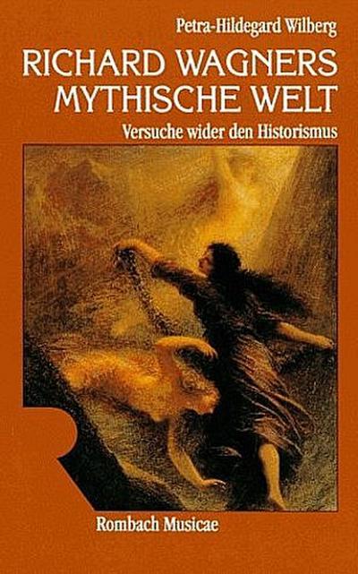 Richard Wagners mythische Welt