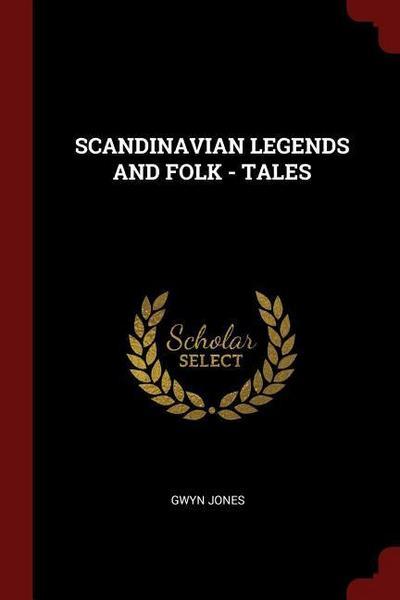 Scandinavian Legends and Folk - Tales