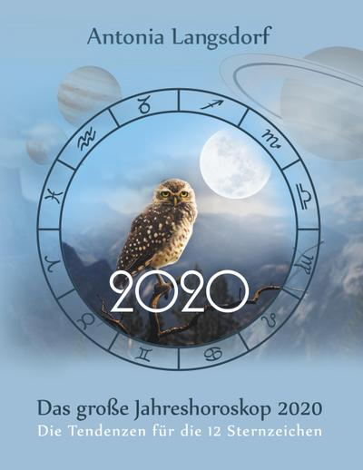 Das große Jahreshoroskop 2020