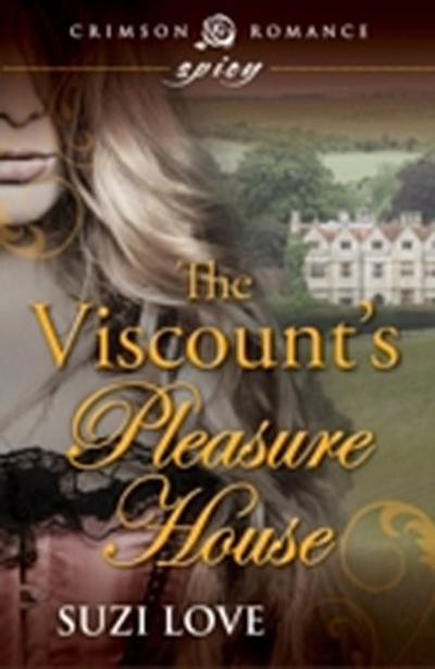 Viscount S Pleasure House