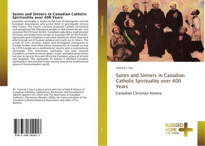 Saints and Sinners in Canadian Catholic Spirituality over 400 Years