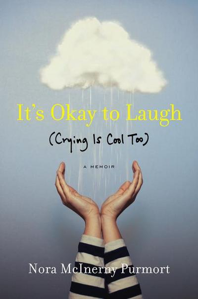 It's Okay to Laugh: (crying Is Cool Too)