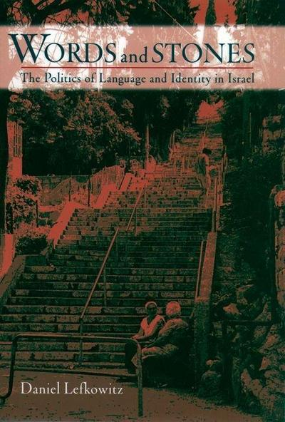 Words and Stones: The Politics of Language and Identity in Israel