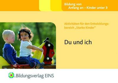 """Du und ich: Aktivitäten für den Entwicklungsbereich """"Starke Kinder"""""""