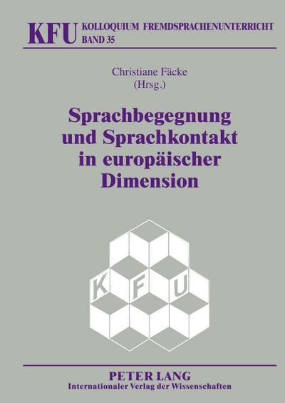Sprachbegegnung und Sprachkontakt in europäischer Dimension