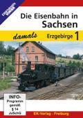 Die Eisenbahn in Sachsen damals, Teil 1 - Erzgebirge