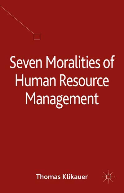Seven Moralities of Human Resource Management