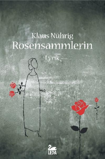 Rosensammlerin; Lyrik   ; Deutsch;  -