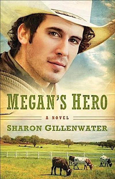 Megan's Hero (The Callahans of Texas Book #3)