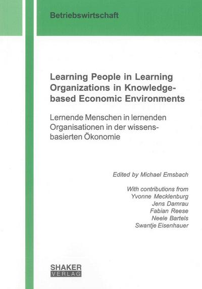 Learning People in Learning Organizations in Knowledge-based Economic Environments