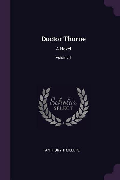 Doctor Thorne: A Novel; Volume 1