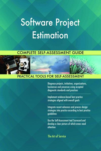 Software Project Estimation Complete Self-Assessment Guide
