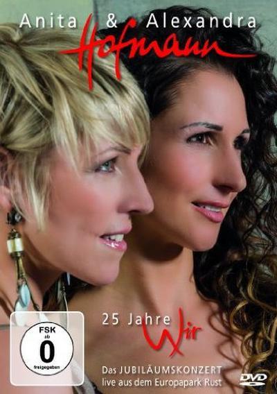 Anita & Alexandra Hofmann - 25 Jahre Wir - Sony Music Entertainment - DVD, Deutsch, Anita & Alexandra Hofmann, ,