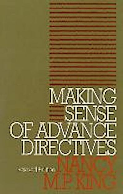 Making Sense of Advance Directives: Revised Edition