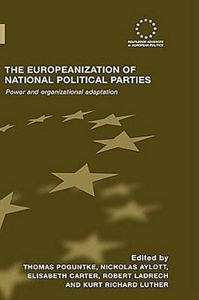 The Europeanization of National Political Parties: Power and Organizational Adaptation