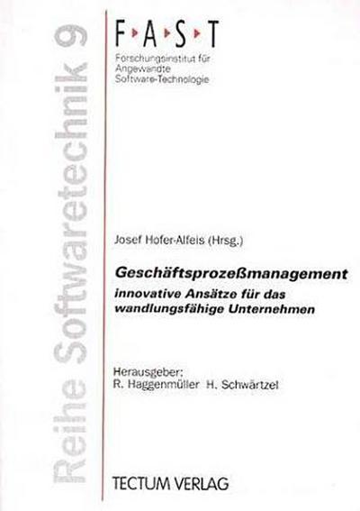 Geschäftsprozeßmanagement. innovative Ansätze für das wandlungsfähige Unternehmen