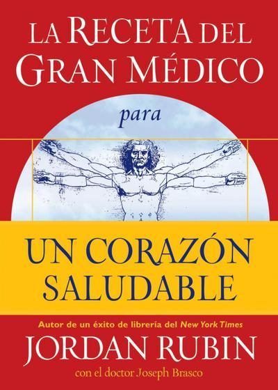 La receta del Gran Médico para un corazón saludable
