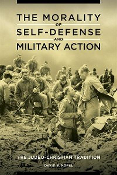 Morality of Self-defense and Military Action: The Judeo-Christian Tradition