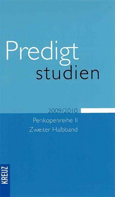 Predigtstudien für das Kirchenjahr 2009/2010: Perikopenreihe II - Zweiter Halbband - Kreuz Verlag - Gebundene Ausgabe, Deutsch, Wilhelm Gräb, ,
