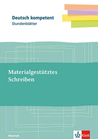 Materialgestütztes Schreiben. Kopiervorlagen mit Unterrichtshilfen Oberstufe
