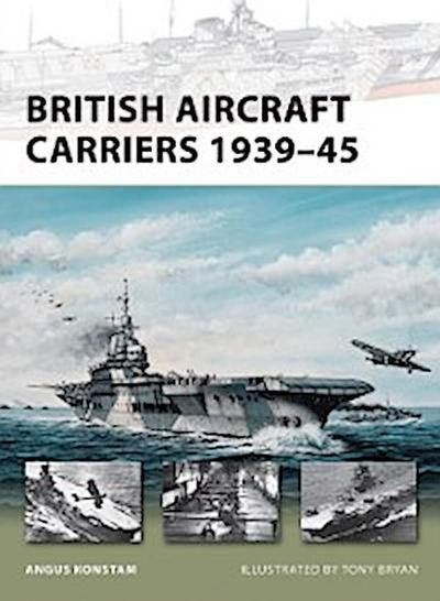 British Aircraft Carriers 1939 45