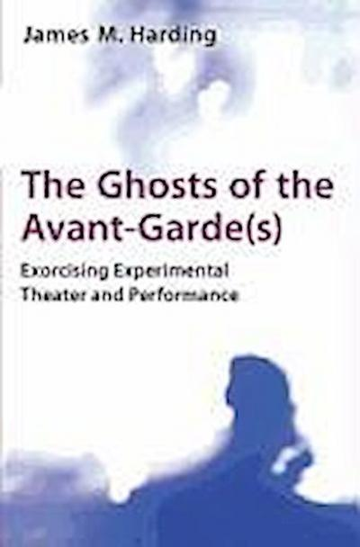 The Ghosts of the Avant-Garde(s)