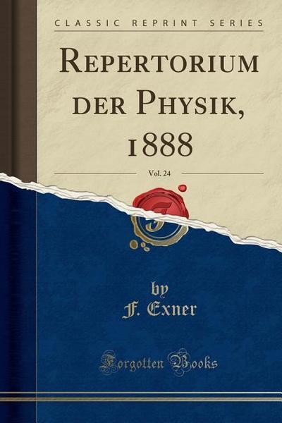 Repertorium Der Physik, 1888, Vol. 24 (Classic Reprint)