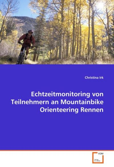 Echtzeitmonitoring von Teilnehmern an MountainbikeOrienteering Rennen