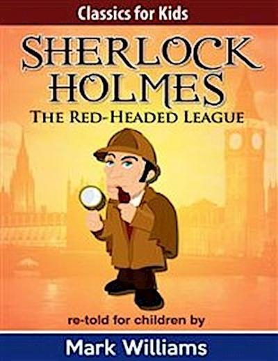 Sherlock Holmes re-told for children: The Red-Headed League