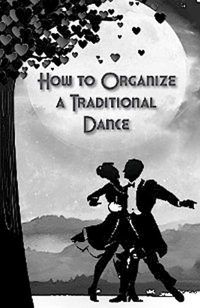 How to Organize a Traditional Dance