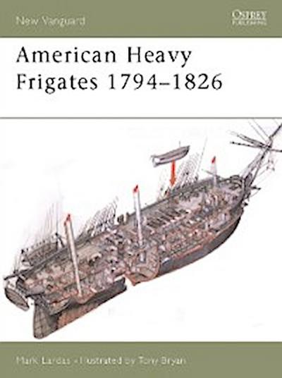 American Heavy Frigates 1794 1826