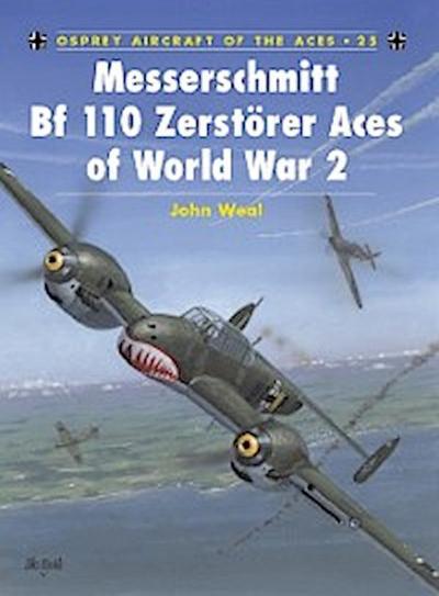 Messerschmitt Bf 110 Zerst rer Aces of World War 2